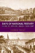 Days of National Festivity in Rio de Janeiro, Brazil, 1823-1889