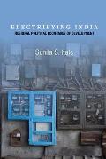 Electrifying India: Regional Political Economies of Development