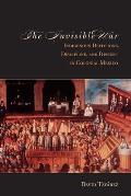 Invisible War Indigenous Devotions Discipline & Dissent In Colonial Mexico
