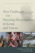New Challenges for Maturing Democracies in Korea and Taiwan
