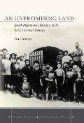 An an Unpromising Land: Jewish Migration to Palestine in the Early Twentieth Century
