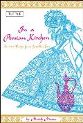 In a Persian Kitchen Favorite Recipes from the Near East