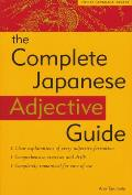 The Complete Japanese Adjective Guide: Learn the Japanese Vocabulary and Grammar You Need to Learn Japanese and Master the Jlpt Test