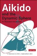 Aikido & the Dynamic Sphere Aikido & the Dynamic Sphere An Illustrated Introduction an Illustrated Introduction