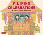 Filipino Celebrations A Treasury of Feasts & Festivals