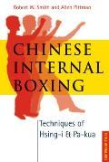 Chinese Internal Boxing Techniques of Hsing i & Pa kua