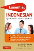 Essential Indonesian: Speak Indonesian with Confidence! (Self-Study Guide and Indonesian Phrasebook)