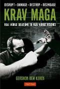 Krav Maga Real World Solutions to Real World Violence