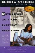 Outrageous Acts & Everyday Rebellions Second Edition