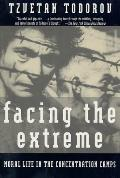 Facing the Extreme Moral Life in the Concentration Camps