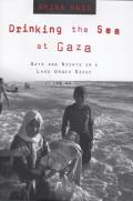 Drinking the Sea at Gaza Days & Nights in a Land Under Siege