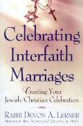 Celebrating Interfaith Marriages Creating Your Jewish Christian Ceremony