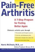 Pain Free Arthritis A 7 Step Plan for Feeling Better Again