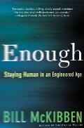 Enough Staying Human in an Engineered Age