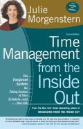 Time Management from the Inside Out The Foolproof System for Taking Control of Your Schedule & Your Life