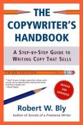 Copywriters Handbook 3rd Edition A Step By Step Guide to Writing Copy That Sells