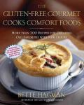 Gluten Free Gourmet Cooks Comfort Foods Creating Old Favorites with the New Flours