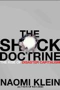 Shock Doctrine The Rise of Disaster Capitalism