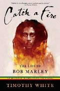 Catch A Fire The Life Of Bob Marley 4th Edition
