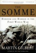 Somme Heroism & Horror in the First World War