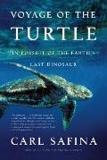 Voyage of the Turtle In Pursuit of the Earths Last Dinosaur