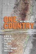 One Country A Bold Proposal to End the Israeli Palestinian Impasse