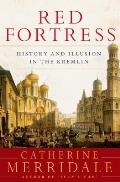 Red Fortress History & Illusion in the Kremlin