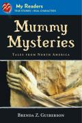 Mummy Mysteries: Tales from North America (My Readers: Level 3)