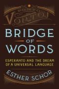 Bridge of Words Esperanto & the Dream of a Universal Language