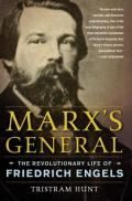 Marxs General The Revolutionary Life of Friedrich Engels
