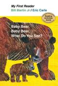 Baby Bear Baby Bear What Do You See My First Reader