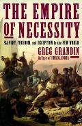 Empire of Necessity Slavery Freedom & Deception in the New World