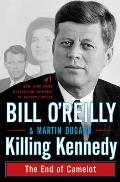 Killing Kennedy the End of Camelot