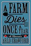 Farm Dies Once A Year A Memoir