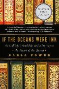 If the Oceans Were Ink An Unlikely Friendship & a Journey to the Heart of the Quran