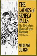 Ladies Of Seneca Falls Birth Of The Woma