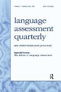 The Ethics of Language Assessment: A Special Double Issue of Language Assessment Quarterly
