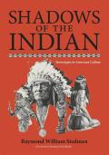 Shadows of the Indian: Stereotypes in American Culture