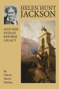 Helen Hunt Jackson & Her Indian Reform