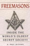 Freemasons A History & Exploration of the Worlds Oldest Secret Socie Inside the Worlds Oldest Secret Society