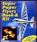 Super Paper Flyers Book & Kit