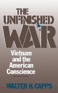 Unfinished War Vietnam & the American Conscience