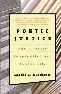 Poetic Justice The Literary Imagination & Public Life