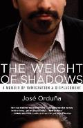 The Weight of Shadows: A Memoir of Immigration and Displacement