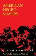 American Negro Slavery A Survey Of The