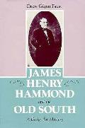 James Henry Hammond & The Old South A De