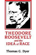 Theodore Roosevelt & The Idea Of Race