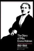 Diary of Miss Emma Holmes, 1861--1866