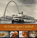 The Delta Queen Cookbook: The History and Recipes of the Legendary Steamboat