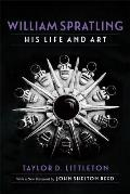 William Spratling, His Life and Art: Selected Essays in Economic and Social History